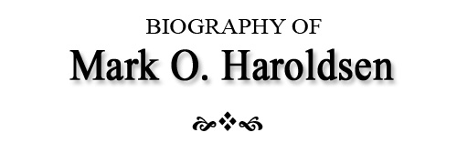 Biography of Mark O. Haroldsen